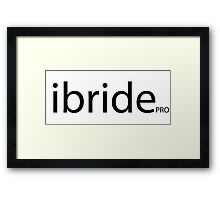 i bride cool and funny way to say Im getting married  Framed Print