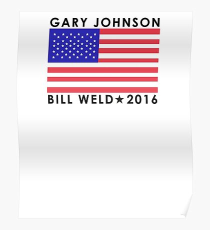 Gary Johnson - Bill Weld 2016 Patriotic Flag Poster
