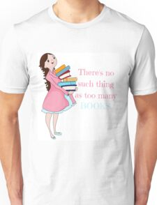 No Such Thing As Too Many Books Unisex T-Shirt