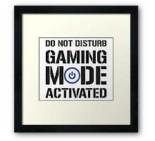 Gaming Mode Activated Framed Print