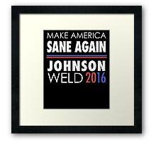 Gary Johnson Weld 2016   Make America Sane Again Framed Print