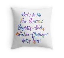 Here's to the Free-Spirited Artsy Types, Colors, 01 Throw Pillow