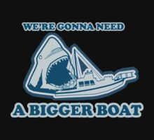 We're Gonna Need A Bigger Boat Shirt by JayBakkerArt