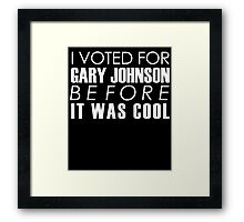 I Voted for Gary Johnson Before it Was Cool Framed Print