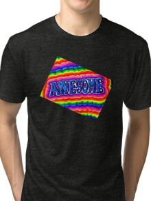 Awesome! for those who are Awesome! Tri-blend T-Shirt