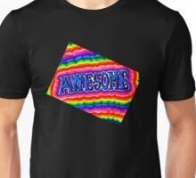 Awesome! for those who are Awesome! Unisex T-Shirt