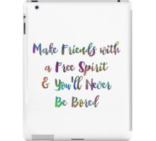 Make Friends with a Free Spirit, 01 iPad Case/Skin