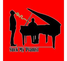 Suck My Pianist - with white line for darker colours - humour, funny Photographic Print