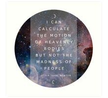 """Isaac Newton """"Not the madness of people"""" Art Print"""