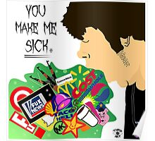 You Make Me Sick Poster