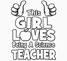 This Girl Loves Being A Science Teacher Unisex T-Shirt