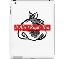 IT AIN'T RAPH THO (Supreme x TMNT x Kanye West) iPad Case/Skin
