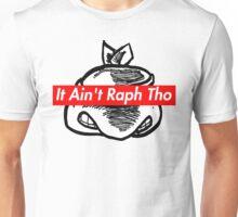 IT AIN'T RAPH THO (Supreme x TMNT x Kanye West) Unisex T-Shirt