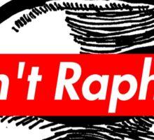 IT AIN'T RAPH THO (Supreme x TMNT x Kanye West) Sticker