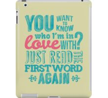 You want to know who I'm in love with? iPad Case/Skin