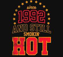 Born in 1992 and Still Smokin' HOT Unisex T-Shirt