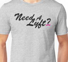 Need a Lyft? V. 2.0 Unisex T-Shirt