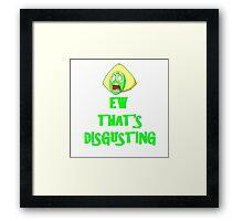 Peridot - Ew That's Disgusting Framed Print