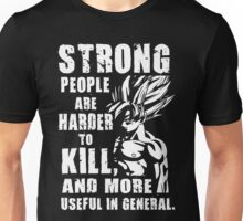 Strong People Are Harder To Kill and More Useful Unisex T-Shirt