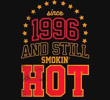 Born in 1996 and Still Smokin' HOT Unisex T-Shirt