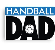 Handball Dad Canvas Print
