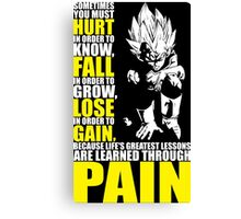You Must Hurt To Know (Vegeta) Canvas Print