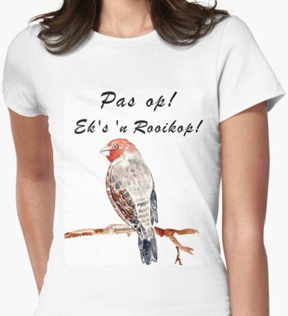 Pasop! Ek's 'n Rooikop! Womens Fitted T-Shirt