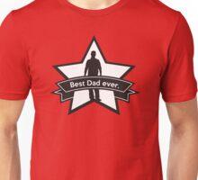Best dad ever Unisex T-Shirt