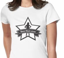 Best mom ever Womens Fitted T-Shirt