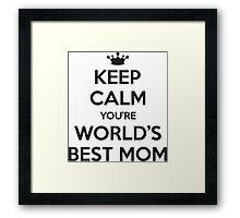 Keep calm you're world's best mom Framed Print