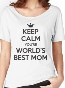 Keep calm you're world's best mom Women's Relaxed Fit T-Shirt