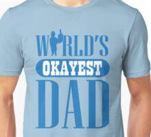 World's okayest dad Unisex T-Shirt