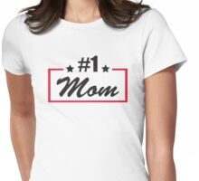 #1 mom Womens Fitted T-Shirt