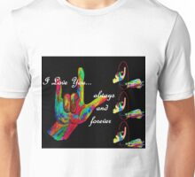 ASL I LOVE YOU Always and Forever Unisex T-Shirt