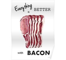 Everything is better with Bacon  Poster