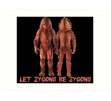 Let Zygons Be Zygons Art Print