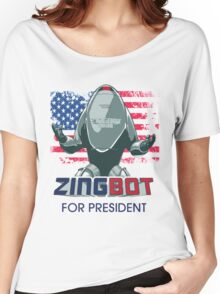 ZINGBOT FOR PRESIDENT TSHIRT Women's Relaxed Fit T-Shirt