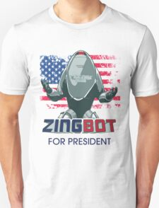 ZINGBOT FOR PRESIDENT TSHIRT Unisex T-Shirt