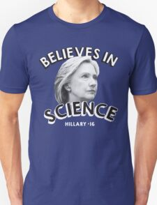 Hillary Believes in Science 2016 Unisex T-Shirt