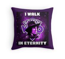 I Walk In Eternity Throw Pillow