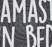 Namaste in Bed Sticker