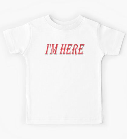 I'm Here  (best 4 a new baby!) Kids Tee