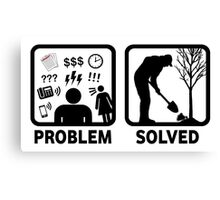 Gardeing Problem Solved Funny T Shirt Canvas Print