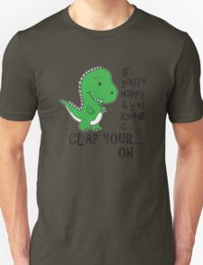If You're Happy T-REX Unisex T-Shirt