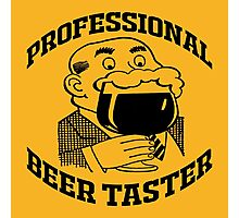 PROFESSIONAL BEER TASTER Photographic Print