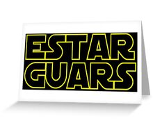 Estar Guars Greeting Card
