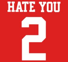 HATE YOU One Piece - Short Sleeve