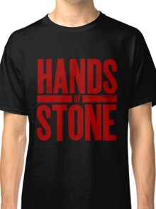 Hands Of Stone Classic T-Shirt