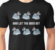 Doctor Who K-9 Who Let The Dogs Out Unisex T-Shirt