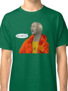 cool and nice (transparent version) Classic T-Shirt